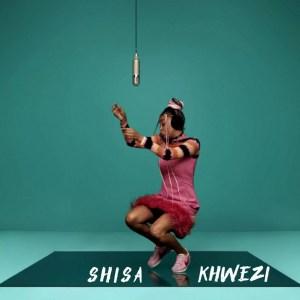 Khwezi - Shisa
