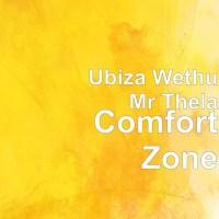 Ubiza Wethu & Mr Thela - Comfort Zone