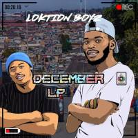 Loktion Boyz - December Album