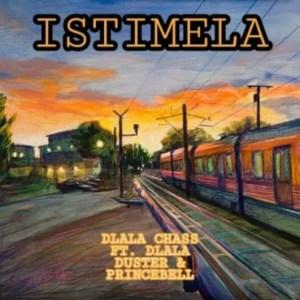 Dlala Chass - Istimela (feat. Dlala Duster & Dlala PrinceBell)