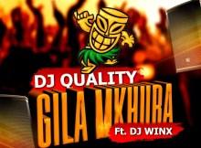 Dj Quality feat. Dj Winx - Gila Mkhuba