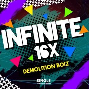 Demolition Boiz - Infinite 16X