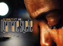 Dj Quality Ft. SAS - Ngamane Syeke