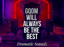 Dramatic Soundz - Gqom Will Always Be The Best EP