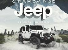 Nu Era - S'hamba Nge Jeep (feat. Emza & DJ Active)