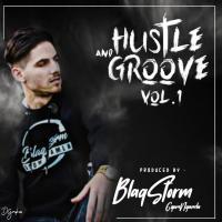 BlaqStorm - Hustle & Groove EP Vol.1