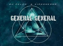 Dj Pelco & Kingshesha - General General
