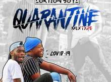Loktion Boyz - Quarantine Mixtape