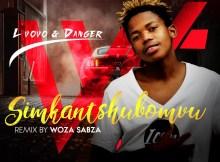 Lvovo & Danger - Mkantshubomvu (Woza Sabza Remix)