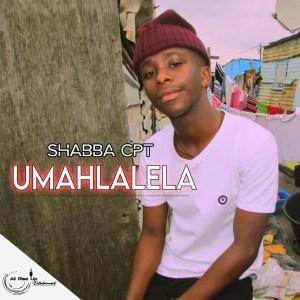 Shabba CPT - Umahlalela (Prod. Taboo no Sliiso, Ubiza Wethu & Mr Thela)
