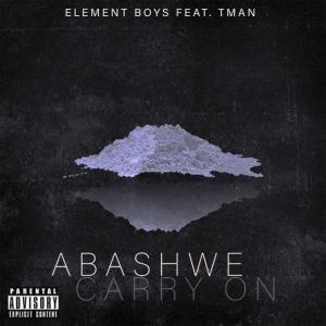 Element Boys feat. Tman - Abashwe (Carry On)
