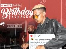 Woza Sabza - Birthday Mixtape