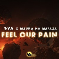 Sva & MzuRa no Mafaza - Feel Our Pain