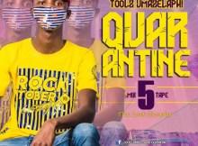 Toolz Umazelaphi - Quarantine Mix 5