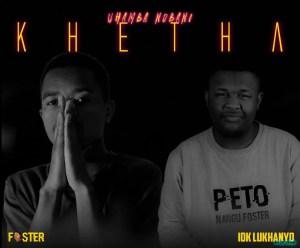 Foster & IDK Lukhanyo - Khetha