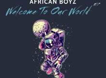 African Boyz - Welcome To Our World EP