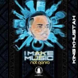 King Khustah - Ithamsanqa (feat. Mashaya), King Khustah - I Make Music Not Genre
