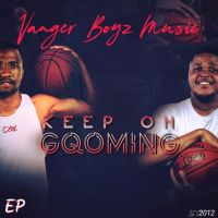Vanger Boyz - Keep On Gqoming EP
