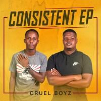 Cruel Boyz - Consistent EP