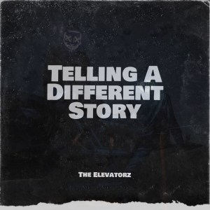 The Elevatorz - Telling a Different Story (Album)
