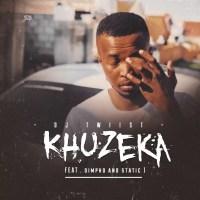 Dj Twiist - Khuzeka (feat. Dimpho & Static)