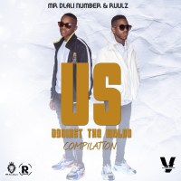 Mr Dlali Number & Ruulz - Us Against The World Compilation
