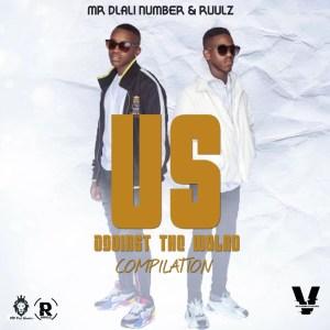 Mr Dlali Number & Ruulz - Us Against The World Compilation