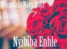 Mtomdala Navy Boyz & Okuhle - Nyibiba Enhle