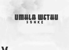 UBiza Wethu & Listor - Level 3 Bang (To Umhla Wethu Sonke)