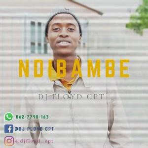Dj Floyd CPT - Ndibambe
