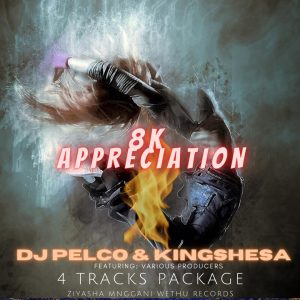 Dj Pelco & Kingshesha - 8K Appreciation EP