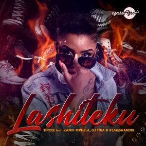 Tipcee - Lashiteku ft. Kamo Mphela, DJ Tira & Blaqshandis