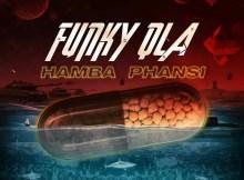 Funky Qla - Hamba Phansi