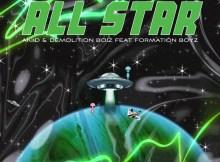 Akiid & Demolition Boiz - All Star (feat. Formation Boyz)