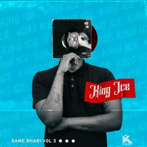 King Ice - Same Bhari Vol.3
