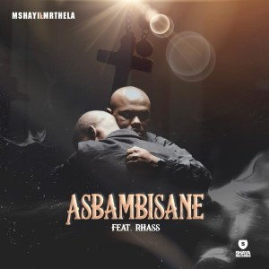 Mshayi & Mr Thela - Asbambisane (feat. Rhass)