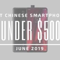 TOP: Τα 5 καλύτερα κινέζικα smartphones με τιμή έως $500! (Ιούνιος 2019)