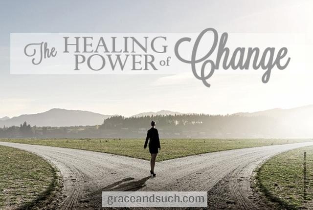 The Healing Power of Change