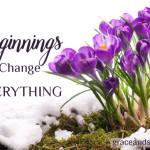 Beginnings that Change Everything Diane Karchner