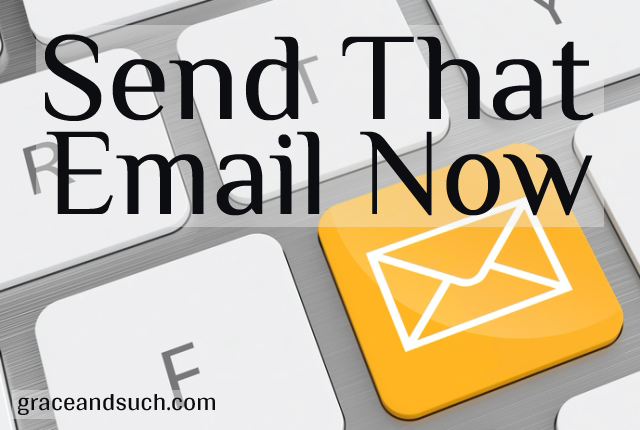 Send That Email Now