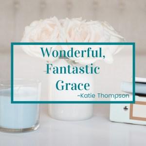 http://graceandsuch.com/wonderful-fantastic-grace/