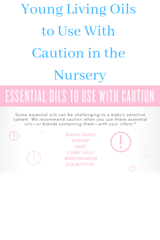 Oils with Caution in Nursery Young Living #essentialoils #youngliving #graceblossoms #babies