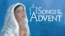 Songs of the Advent