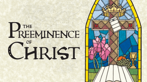 The Preeminence of Christ (Colossians)
