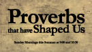 Proverbs that have Shaped Us