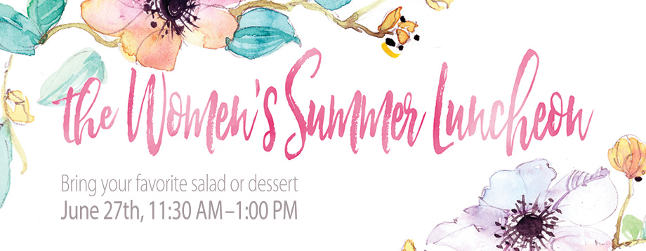 Learn more about our 2017 Women's Summer Luncheon