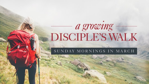 A Growing Disciple's Walk