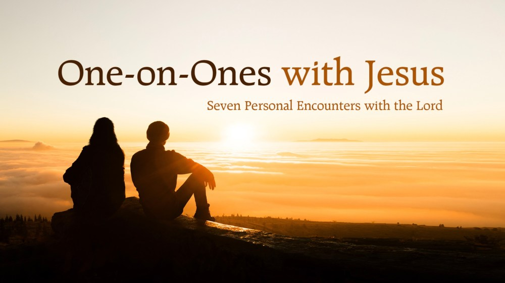 One-on-Ones with Jesus