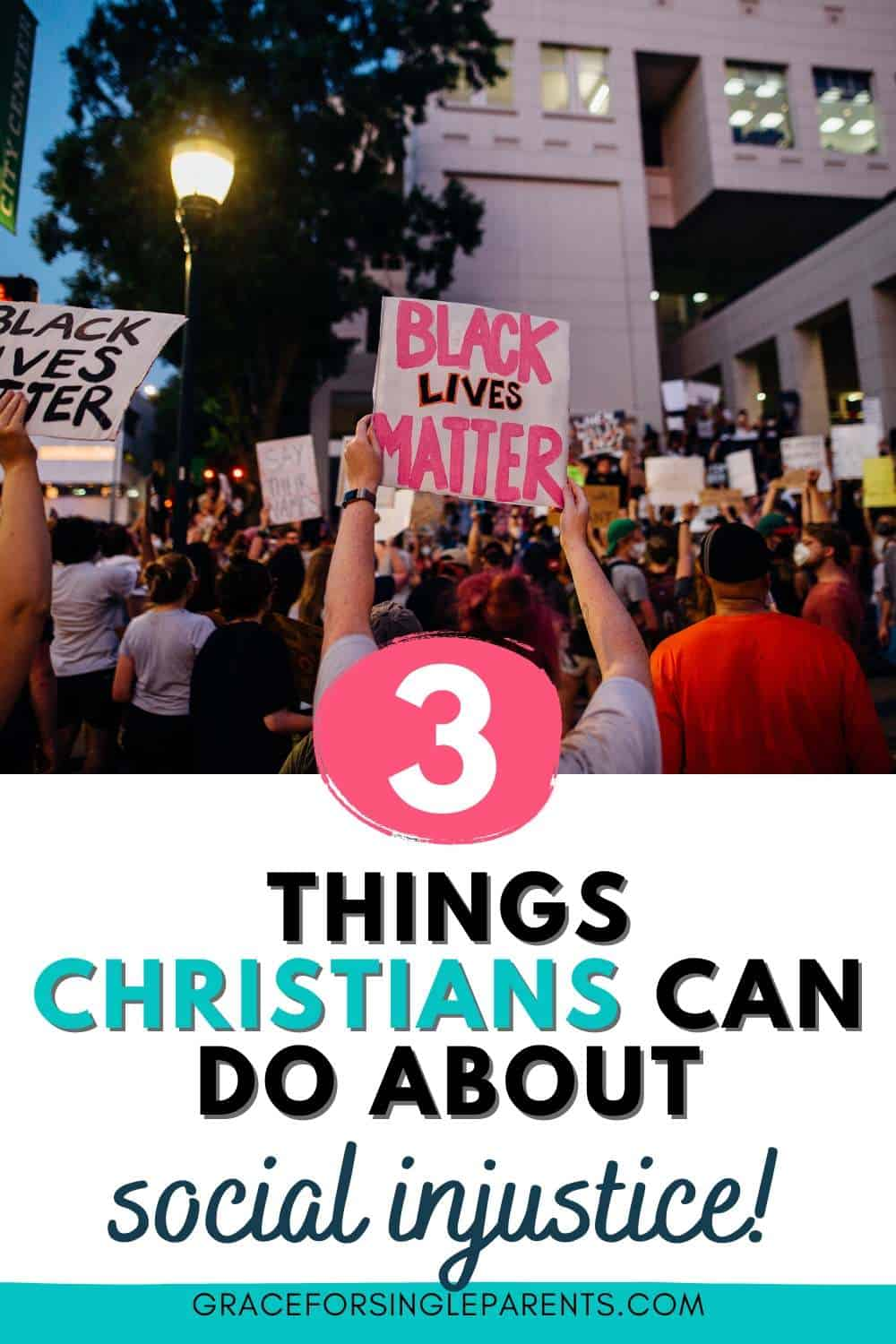 3 Things Christians Can do About Racial Injustice