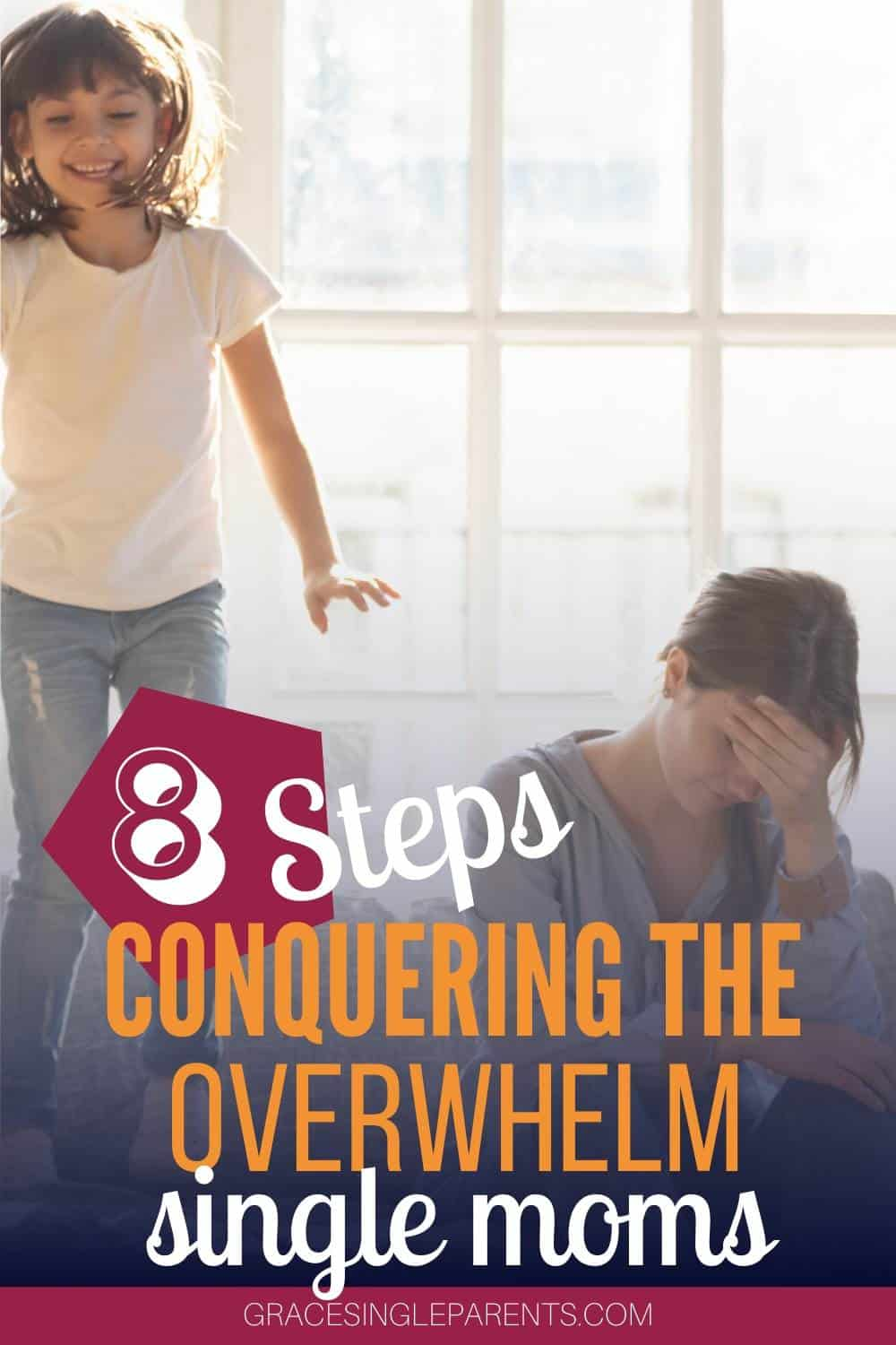 8 Steps for Single Moms to Conquer the Overwhelm